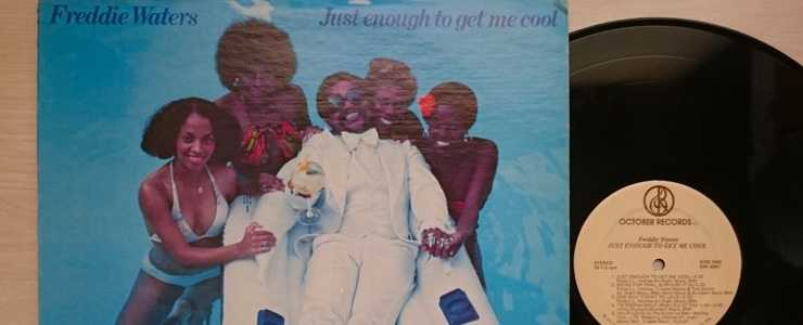 Freddie Waters' Album, 'Just Enough To Get Me Cool`